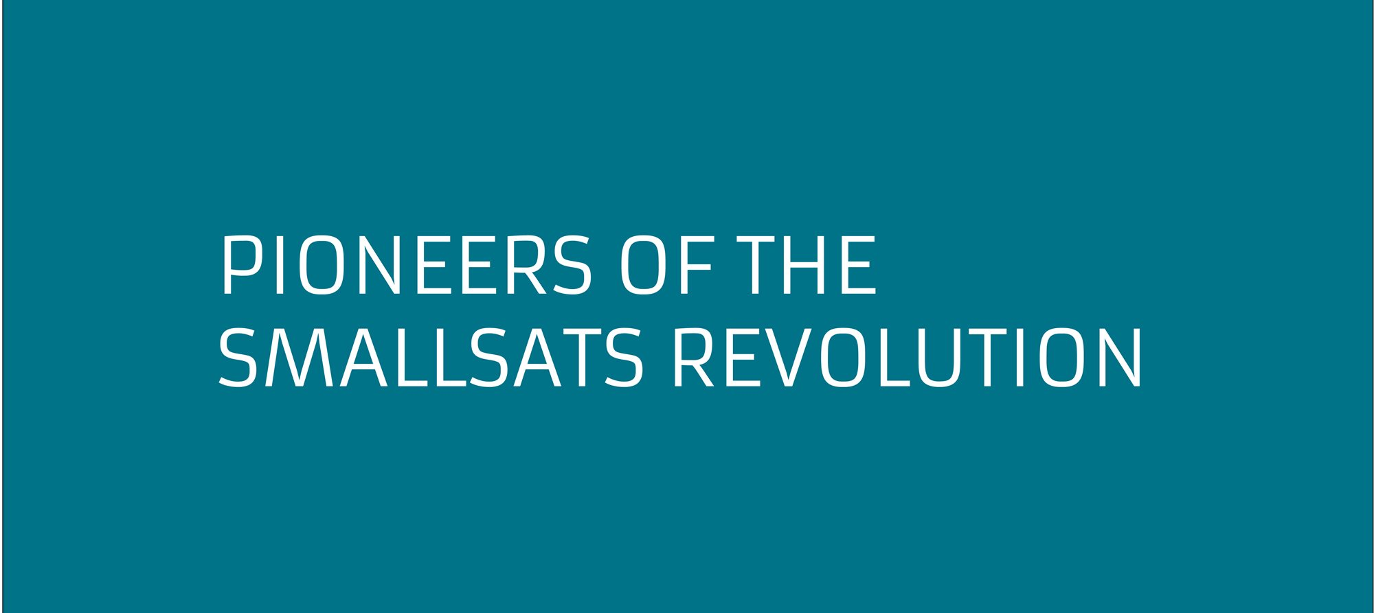 Pioneers of the SmallSats Revolution